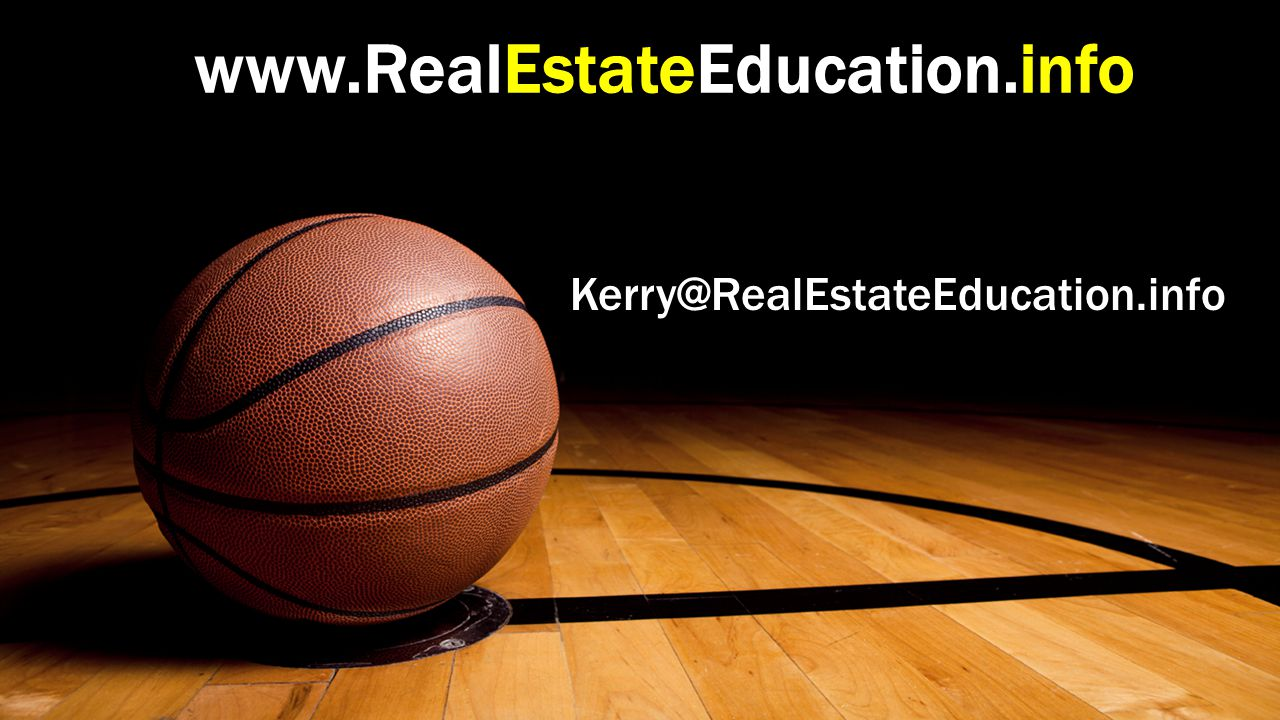 www.RealEstateEducation.info Kerry@RealEstateEducation.info