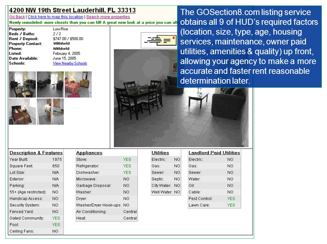 The GOSection8.com listing service obtains all 9 of HUD's required factors (location, size, type, age, housing services, maintenance, owner paid utili