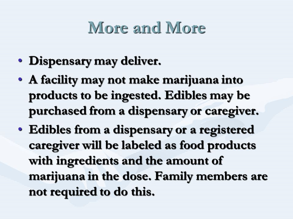 More and More Dispensary may deliver.Dispensary may deliver.