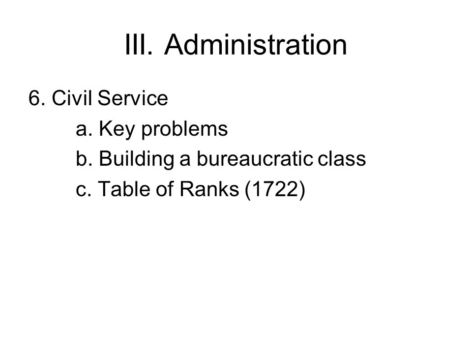 III.Administration 6. Civil Service a. Key problems b.