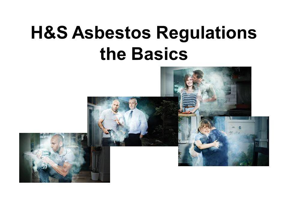 H&S Asbestos Regulations the Basics