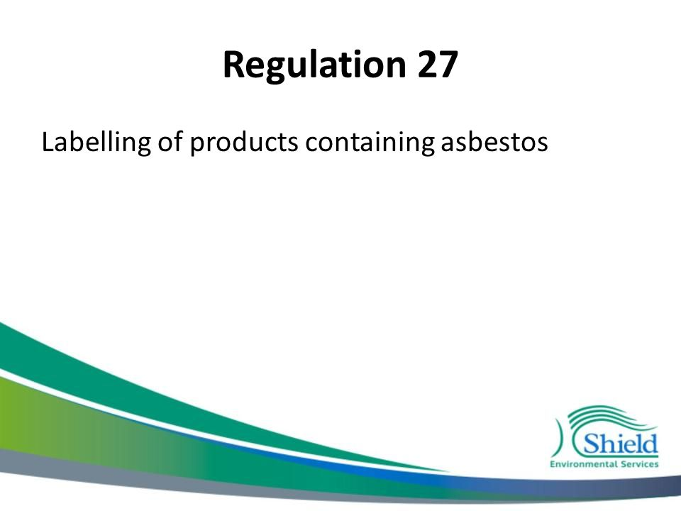 Regulation 27 Labelling of products containing asbestos