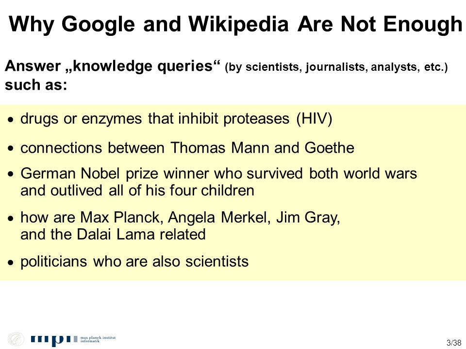 3/38 Why Google and Wikipedia Are Not Enough how are Max Planck, Angela Merkel, Jim Gray, and the Dalai Lama related German Nobel prize winner who sur