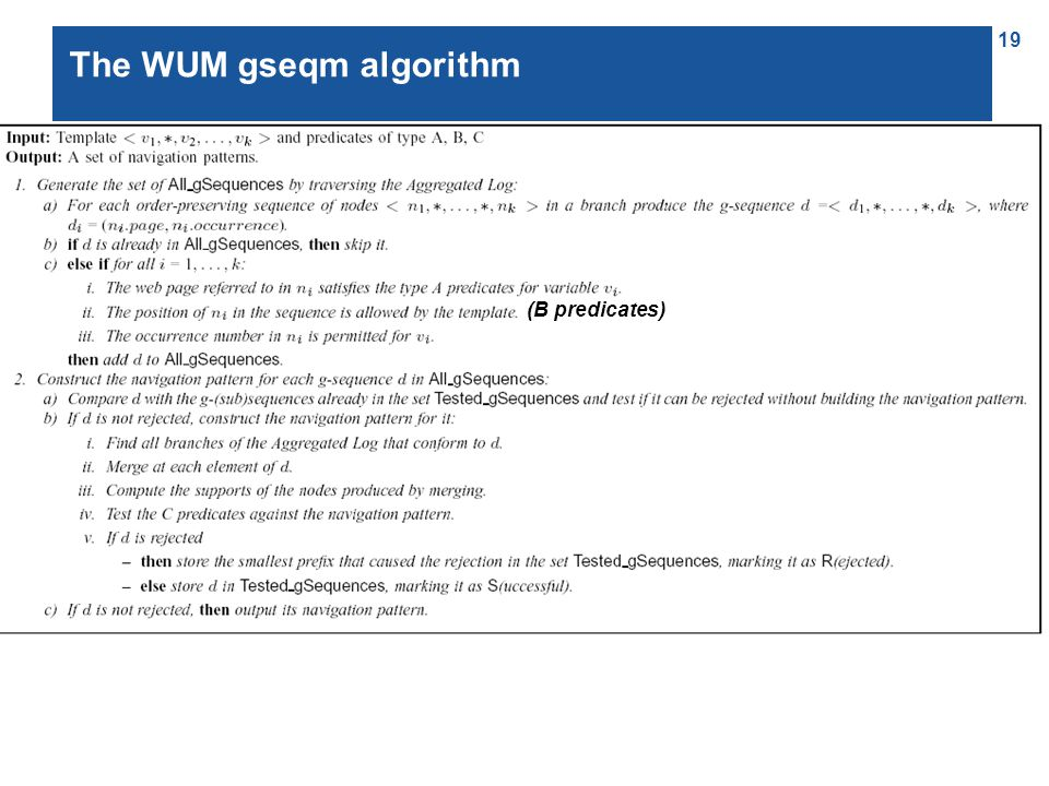 19 The WUM gseqm algorithm (B predicates)