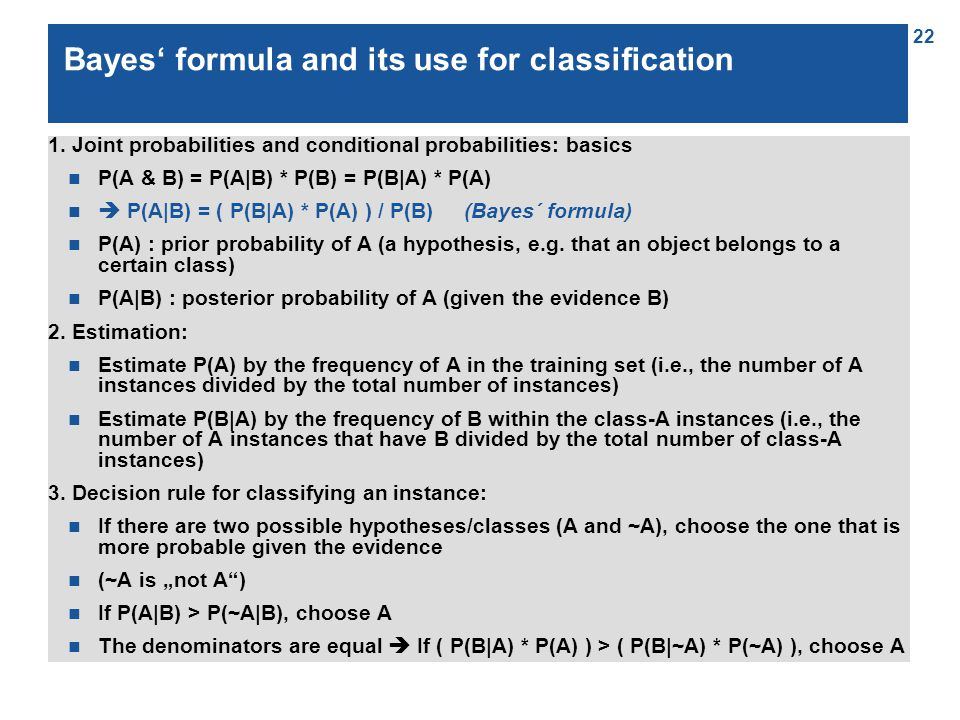 22 Bayes' formula and its use for classification 1.
