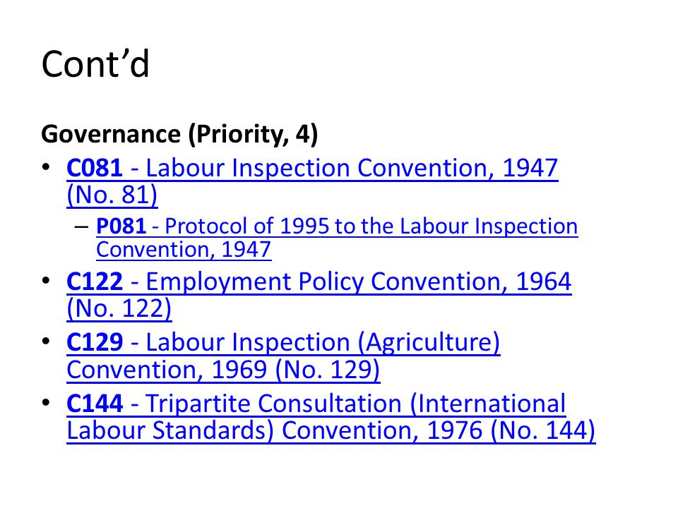 Cont'd Governance (Priority, 4) C081 - Labour Inspection Convention, 1947 (No.