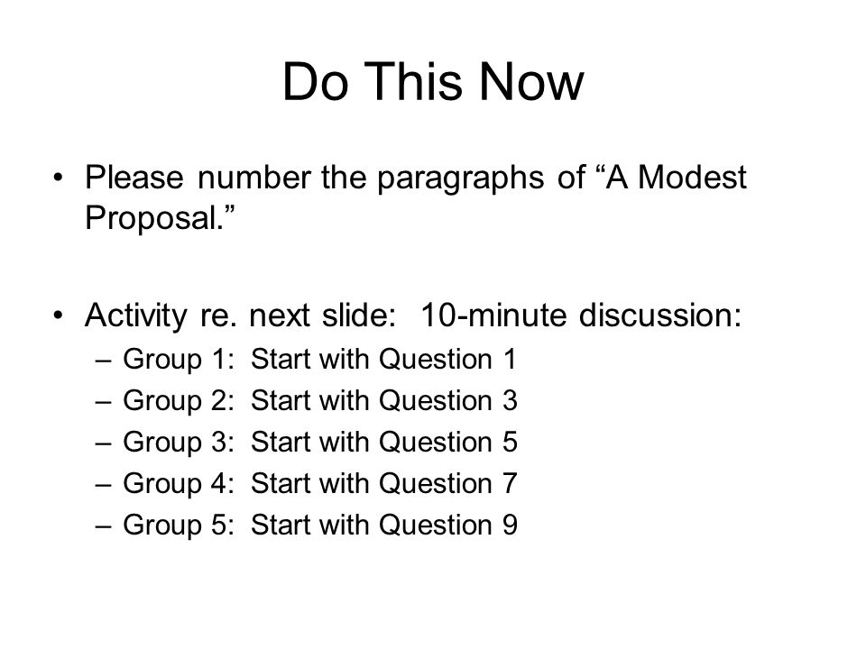 Do This Now Please number the paragraphs of A Modest Proposal. Activity re.