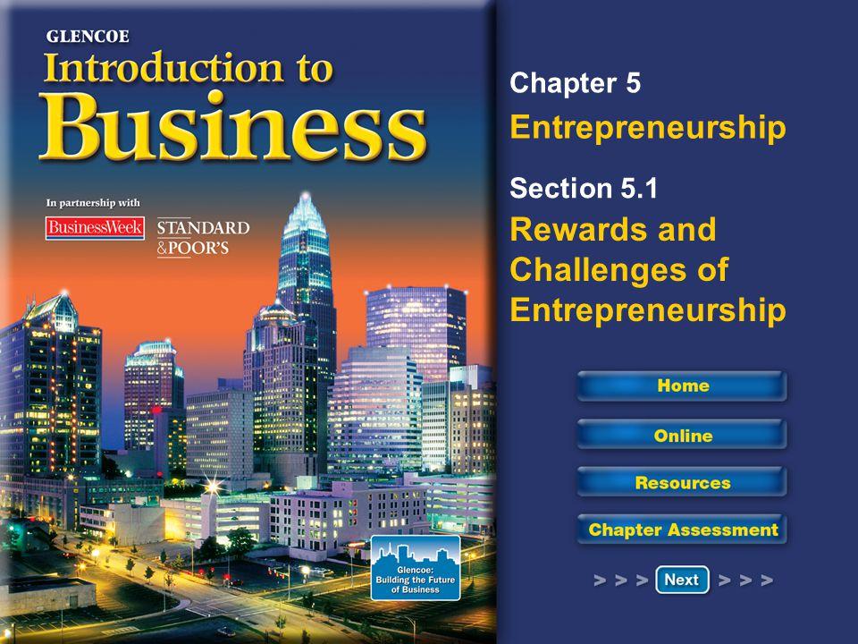 Chapter 5 Entrepreneurship Section 5.1 Rewards and Challenges of Entrepreneurship