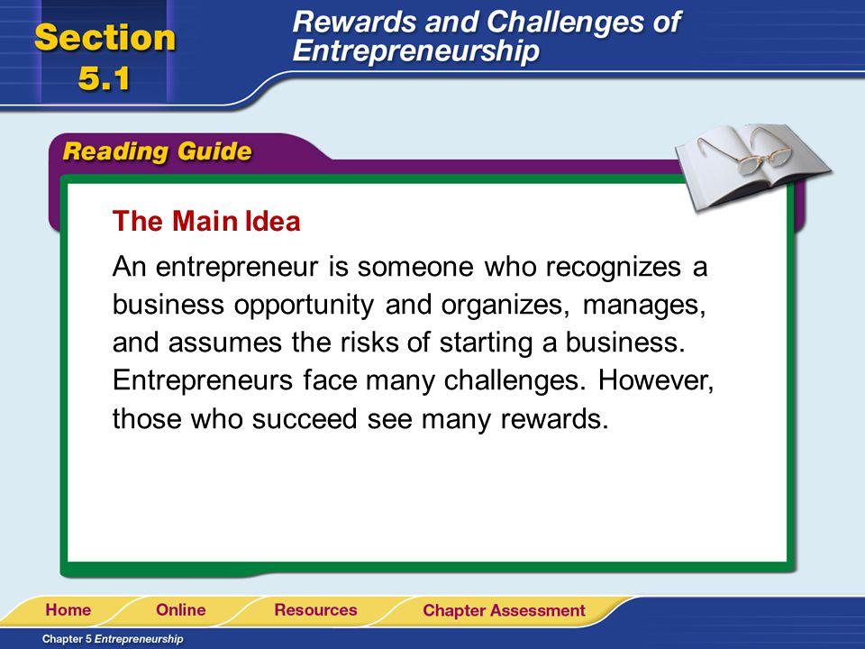 Key Concepts Entrepreneurship Rewards of Entrepreneurship Challenges of Entrepreneurship The Impact of Small Business