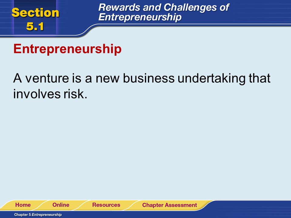 Challenges of Entrepreneurship Getting Funds to Start the Business Financial institutions are concerned about whether the business would succeed and they would be repaid.