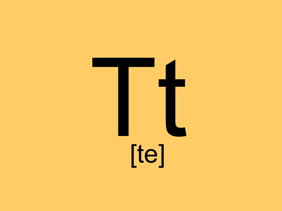 Tt [te]