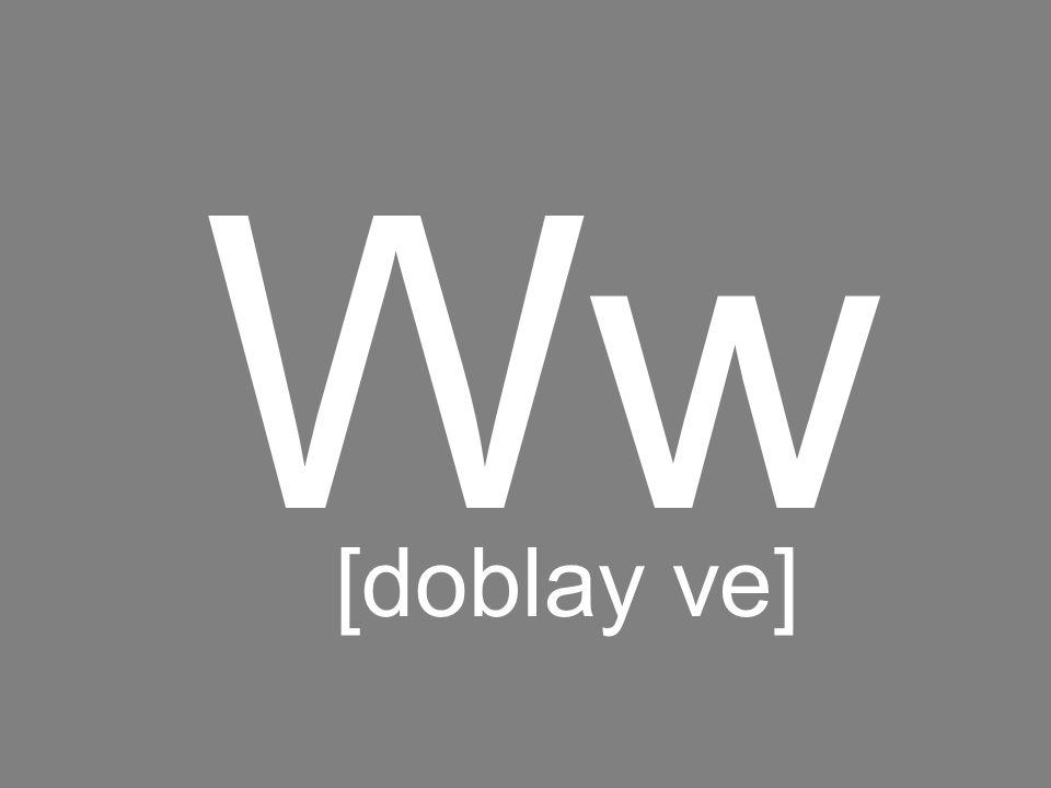 Ww [doblay ve]