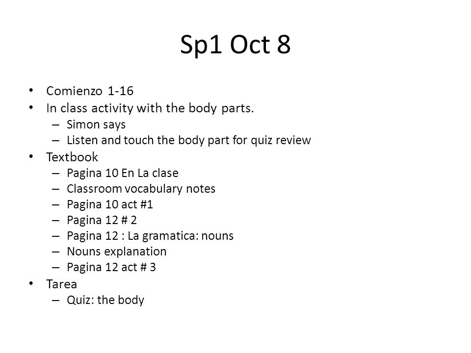 Sp1 Oct 8 Comienzo 1-16 In class activity with the body parts.