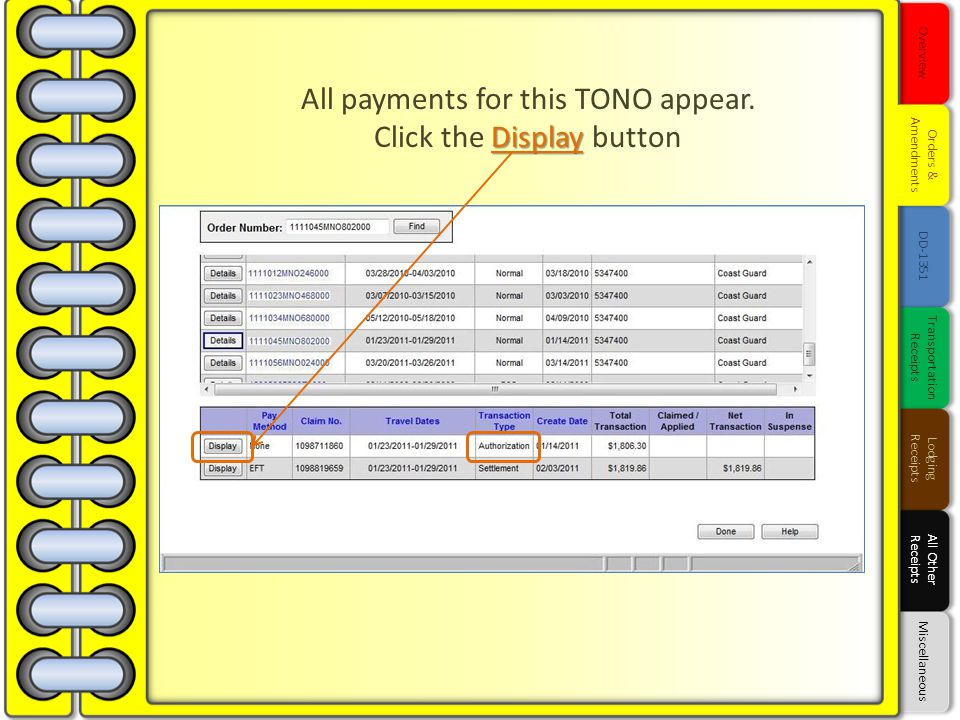 Overview Orders & Amendments DD-1351 Transportation Receipts Lodging Receipts All Other Receipts All payments for this TONO appear. Display Click the