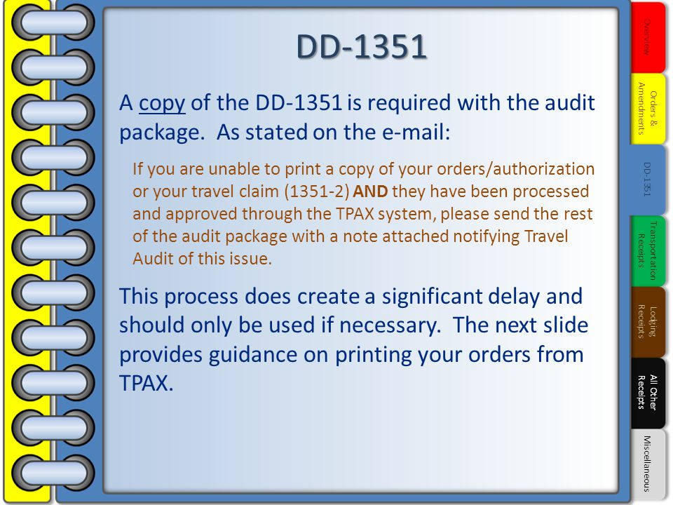 A copy of the DD-1351 is required with the audit package. As stated on the e-mail: If you are unable to print a copy of your orders/authorization or y
