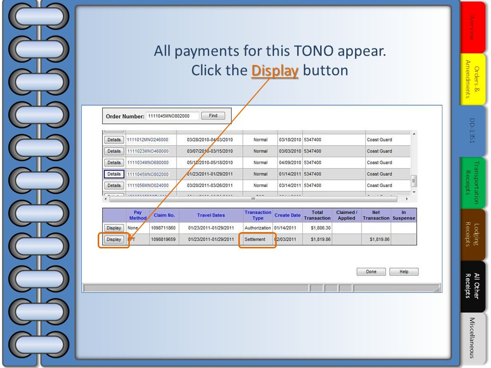 All payments for this TONO appear. Display Click the Display button Overview Orders & Amendments DD-1351 Transportation Receipts Lodging Receipts All