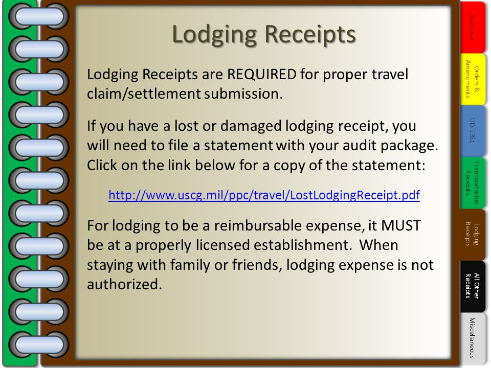 Lodging Receipts are REQUIRED for proper travel claim/settlement submission. If you have a lost or damaged lodging receipt, you will need to file a st