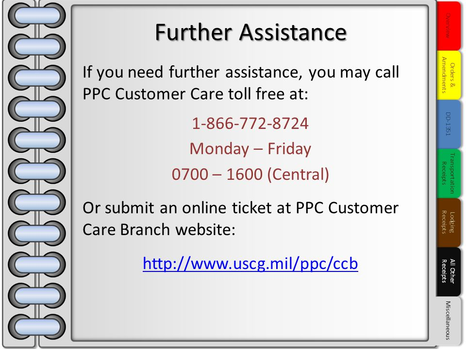If you need further assistance, you may call PPC Customer Care toll free at: 1-866-772-8724 Monday – Friday 0700 – 1600 (Central) Or submit an online