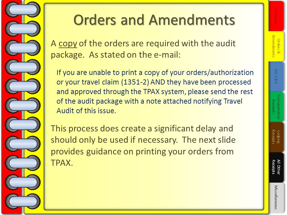 A copy of the orders are required with the audit package. As stated on the e-mail: If you are unable to print a copy of your orders/authorization or y