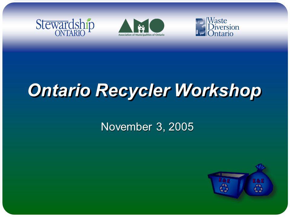 Ontario Recycler Workshop November 3, 2005