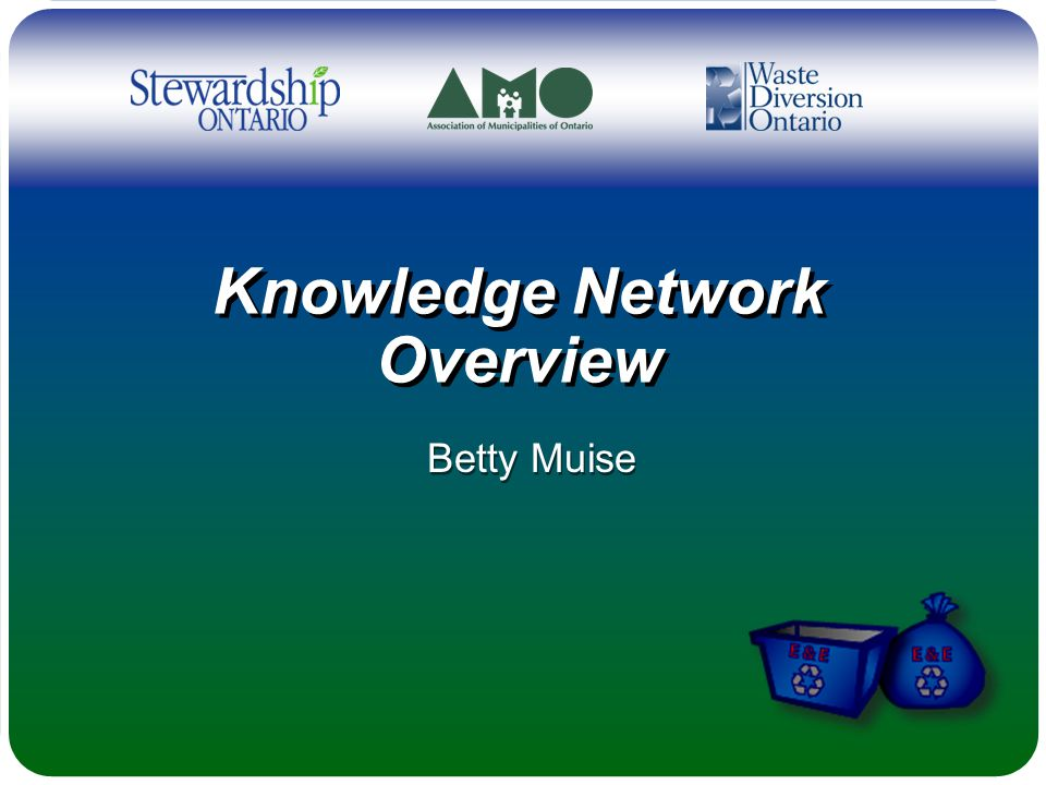 Knowledge Network Overview Betty Muise