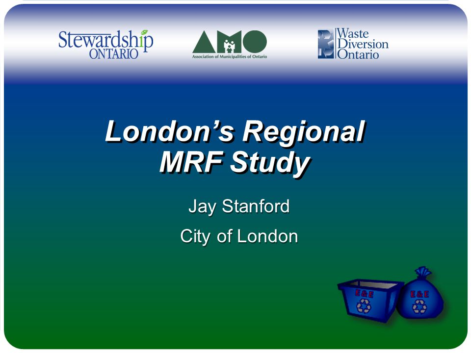 London's Regional MRF Study Jay Stanford City of London Jay Stanford City of London