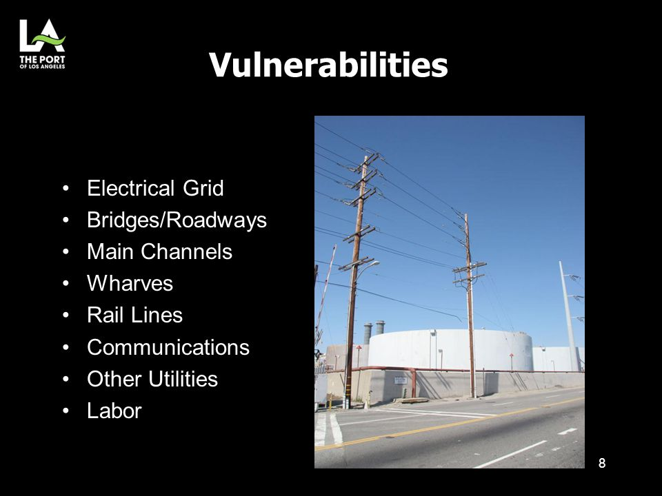 Vulnerabilities Electrical Grid Bridges/Roadways Main Channels Wharves Rail Lines Communications Other Utilities Labor 8