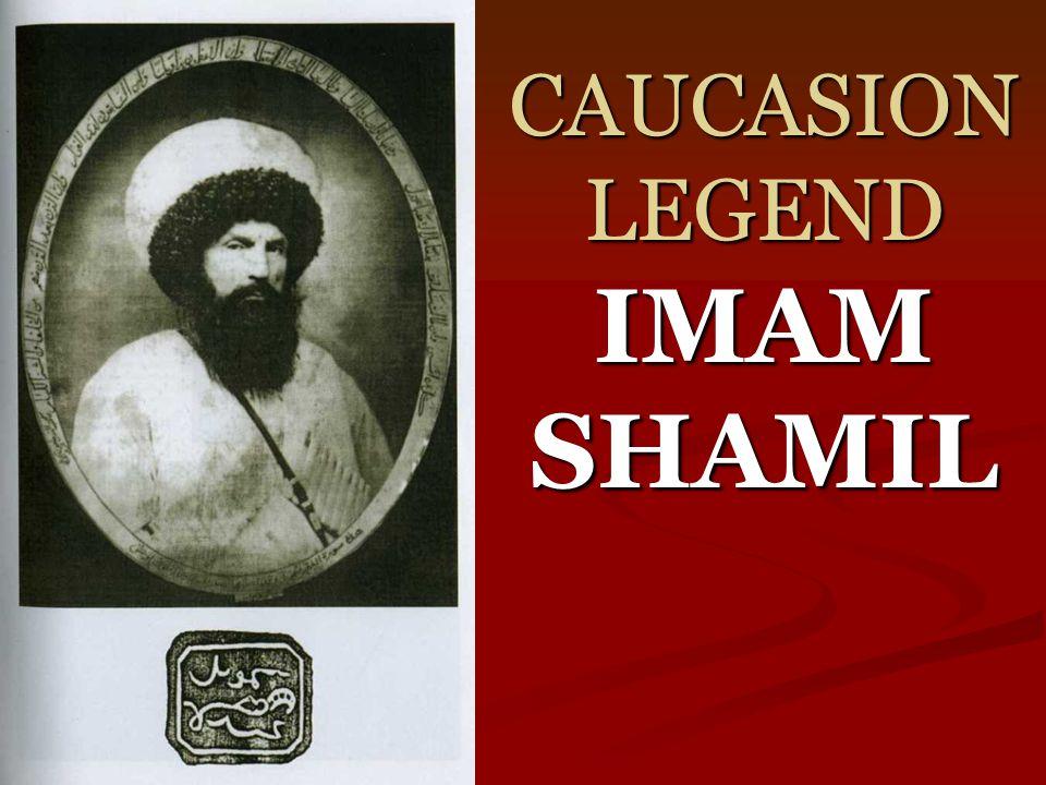 CAUCASION LEGEND IMAM SHAMIL