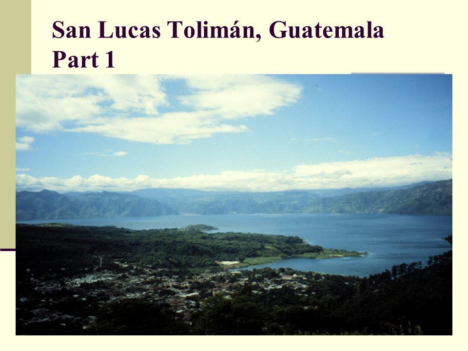 San Lucas Tolimán, Guatemala Part 1