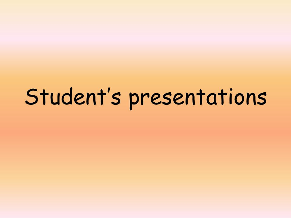 Student's presentations