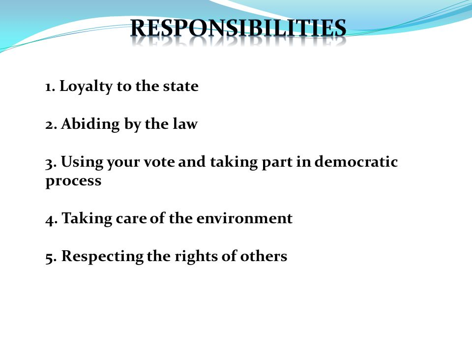 1. Loyalty to the state 2. Abiding by the law 3.