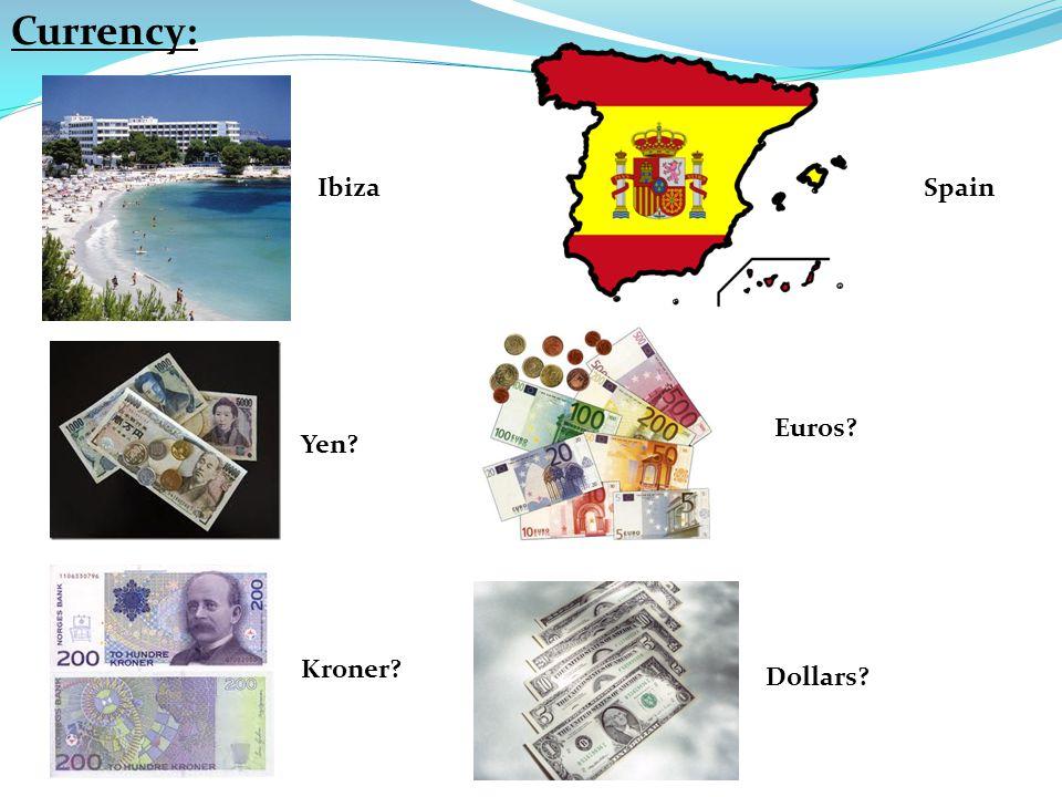 Ibiza Yen Euros Kroner Dollars Currency: Spain