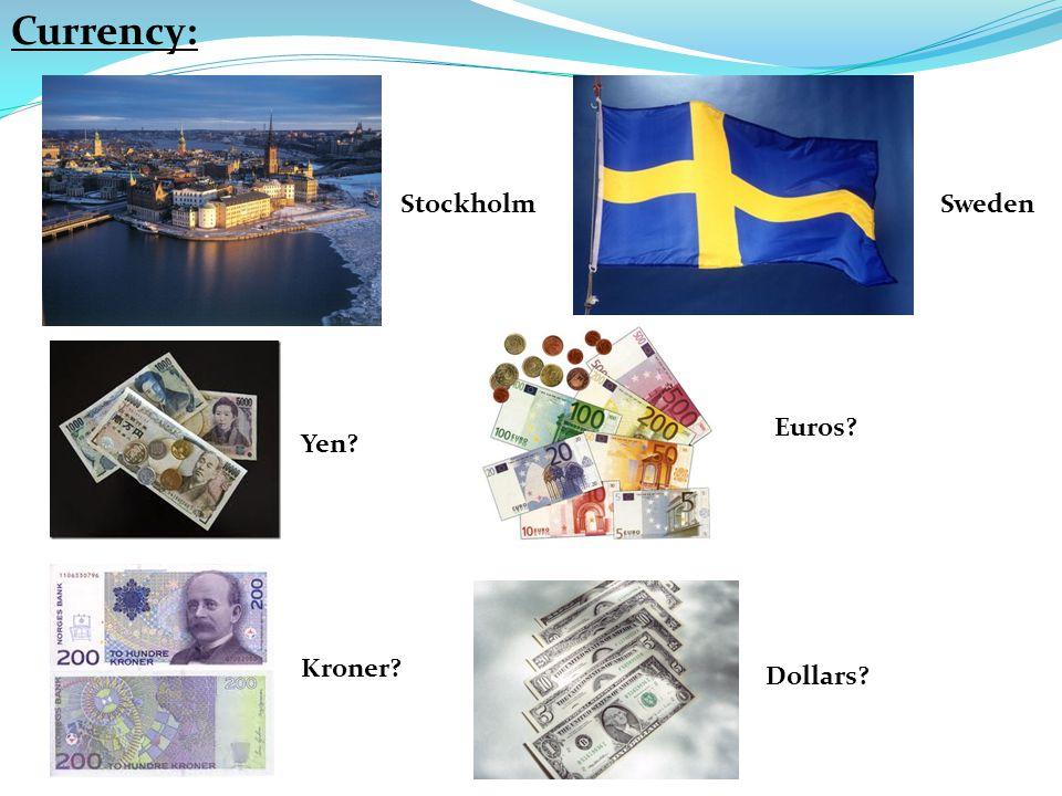 Stockholm Yen Euros Kroner Dollars Currency: Sweden
