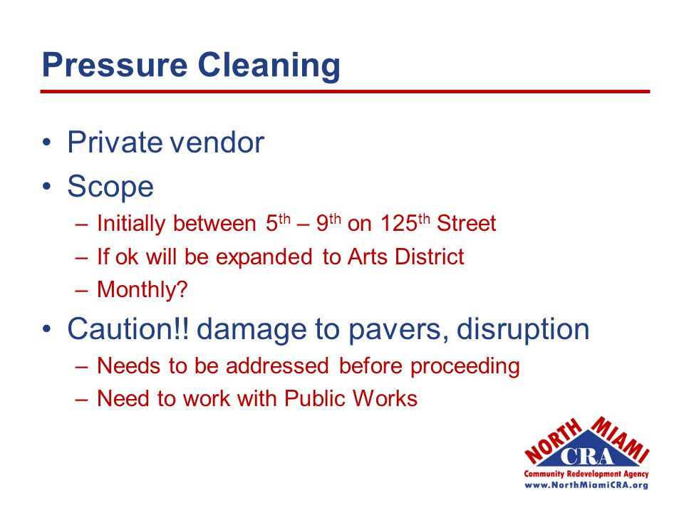 Private vendor Scope –Initially between 5 th – 9 th on 125 th Street –If ok will be expanded to Arts District –Monthly? Caution!! damage to pavers, di