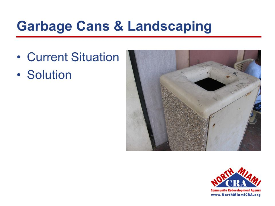 Garbage Cans & Landscaping Current Situation Solution