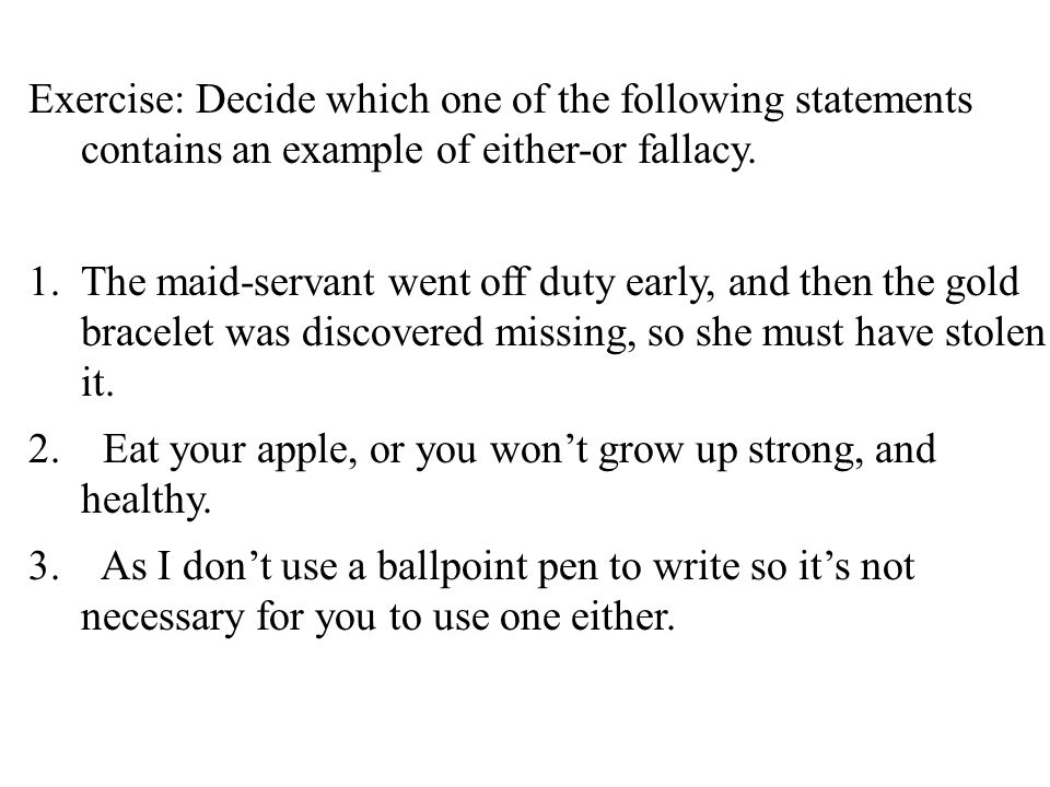 40 Exercise: Decide which one of the following statements contains an example of either-or fallacy.