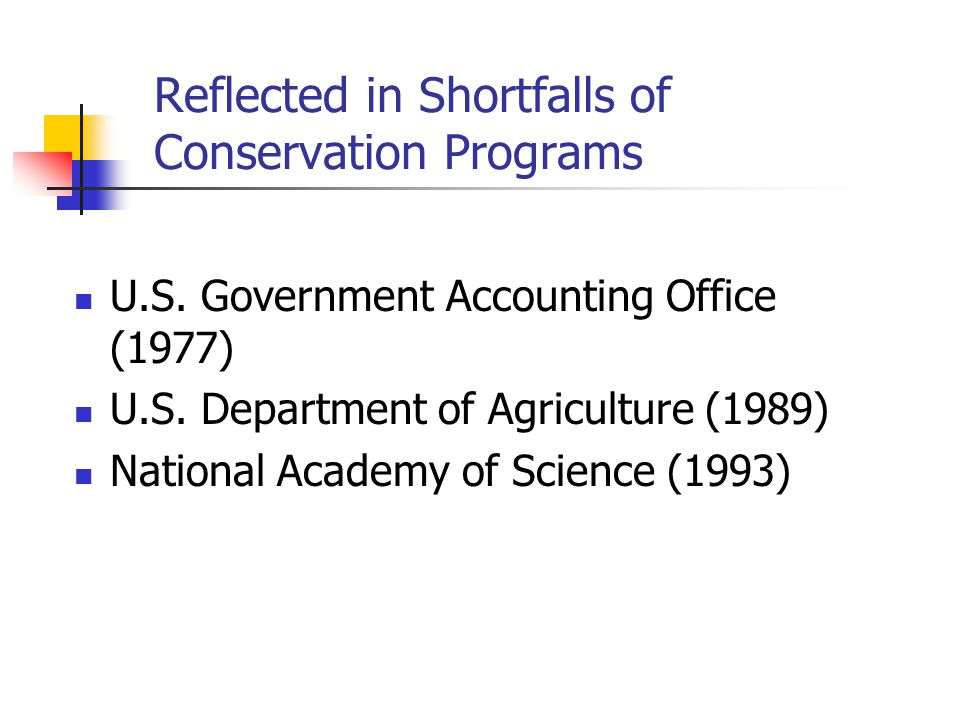 Reflected in Shortfalls of Conservation Programs U.S.