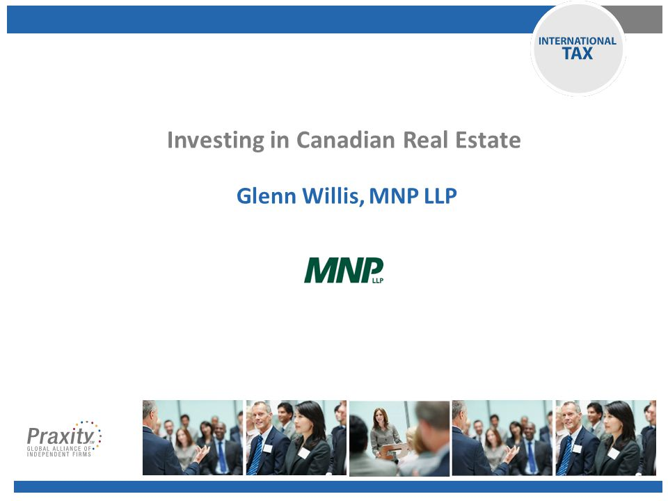 Investment by a Partnership ---------------------------------------------------- - Canadian Real Estate 13 Foreign Canada Non-resident Entity Partnership Canadian Company debt 100%99.9% 0.01% Investment by a Partnership