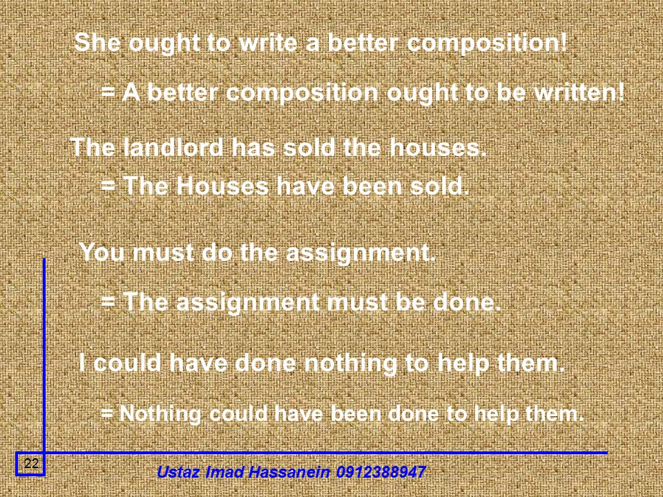 Ustaz Imad Hassanein 0912388947 22 She ought to write a better composition.