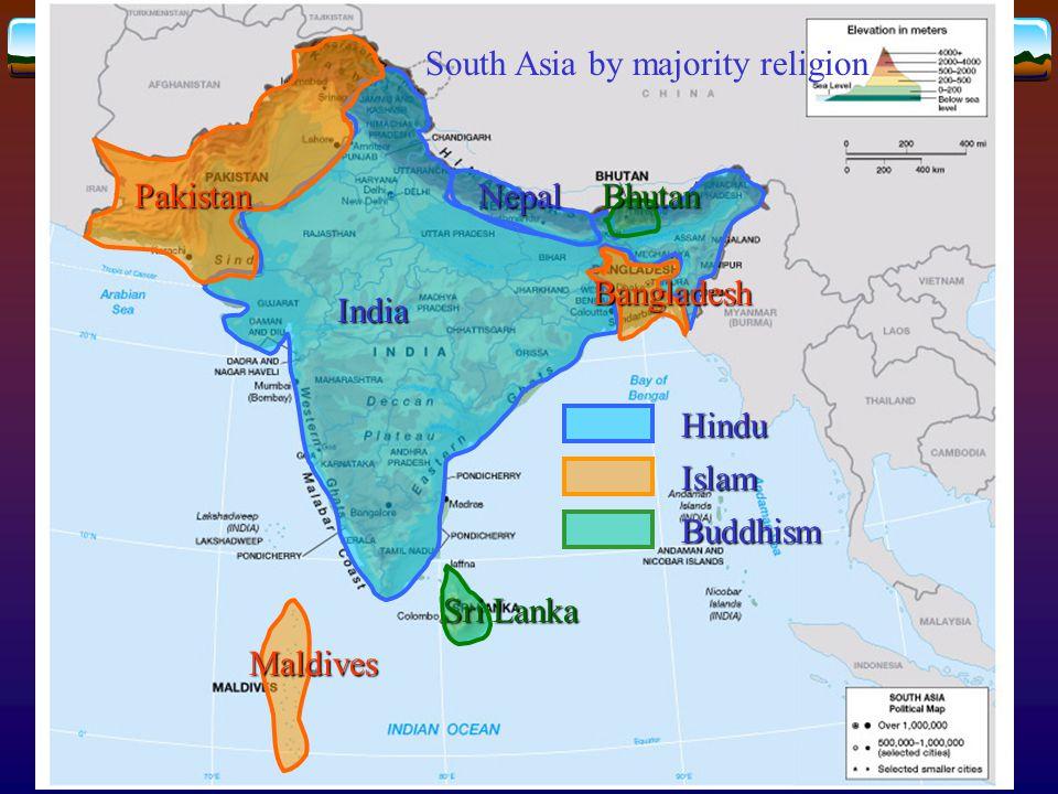 India Pakistan Bangladesh Maldives Sri Lanka NepalBhutan Hindu Islam Buddhism South Asia by majority religion