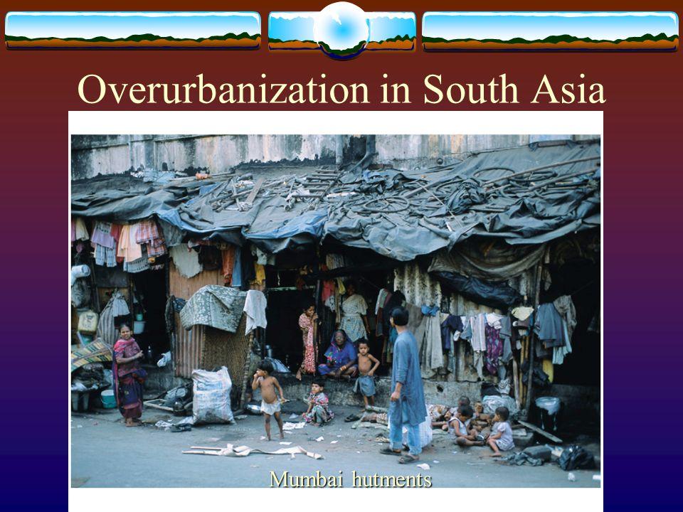 Overurbanization in South Asia Mumbai hutments