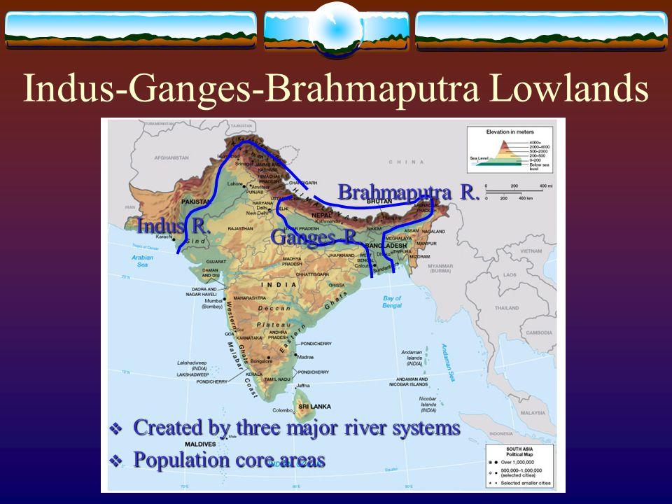 Indus-Ganges-Brahmaputra Lowlands Indus R.Ganges R.