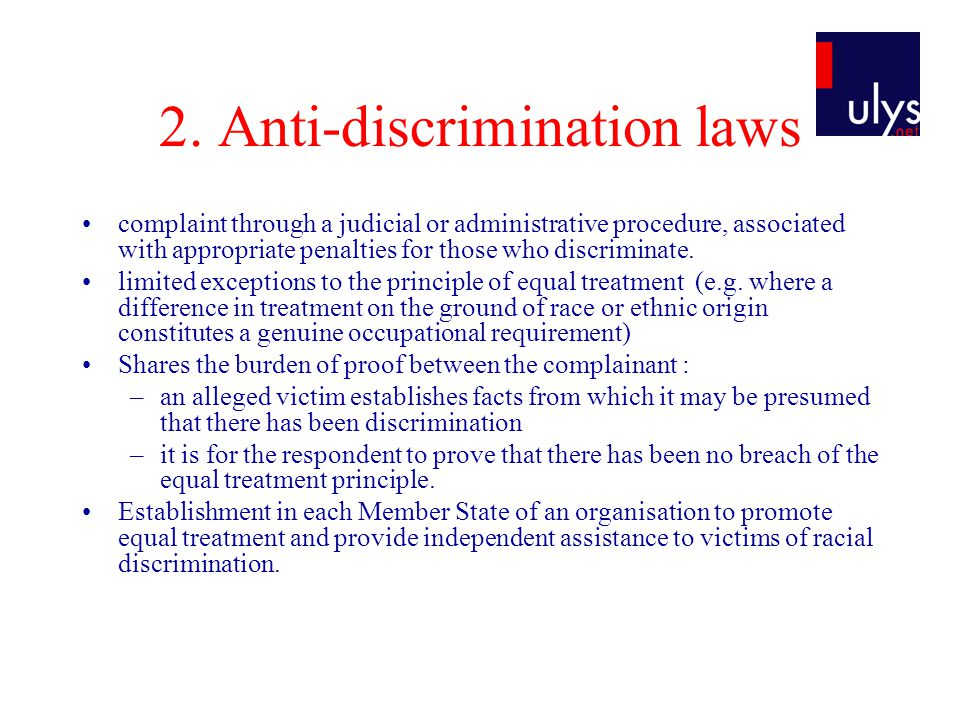 2. Anti-discrimination laws complaint through a judicial or administrative procedure, associated with appropriate penalties for those who discriminate