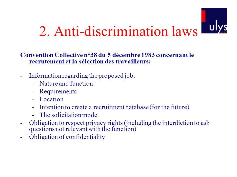 2. Anti-discrimination laws Convention Collective n°38 du 5 décembre 1983 concernant le recrutement et la sélection des travailleurs: -Information reg