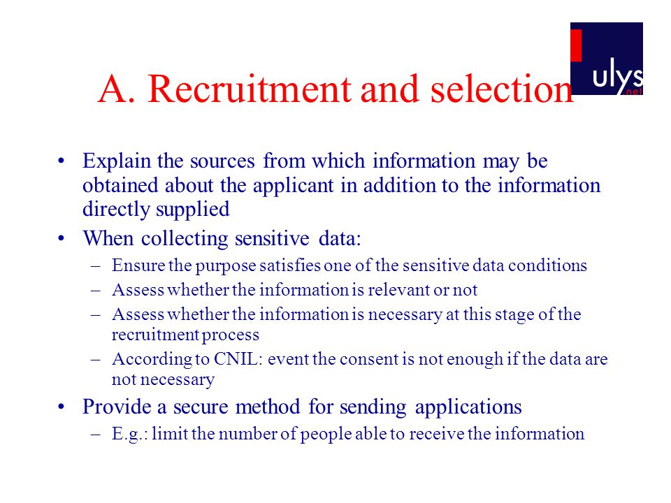A. Recruitment and selection Explain the sources from which information may be obtained about the applicant in addition to the information directly su
