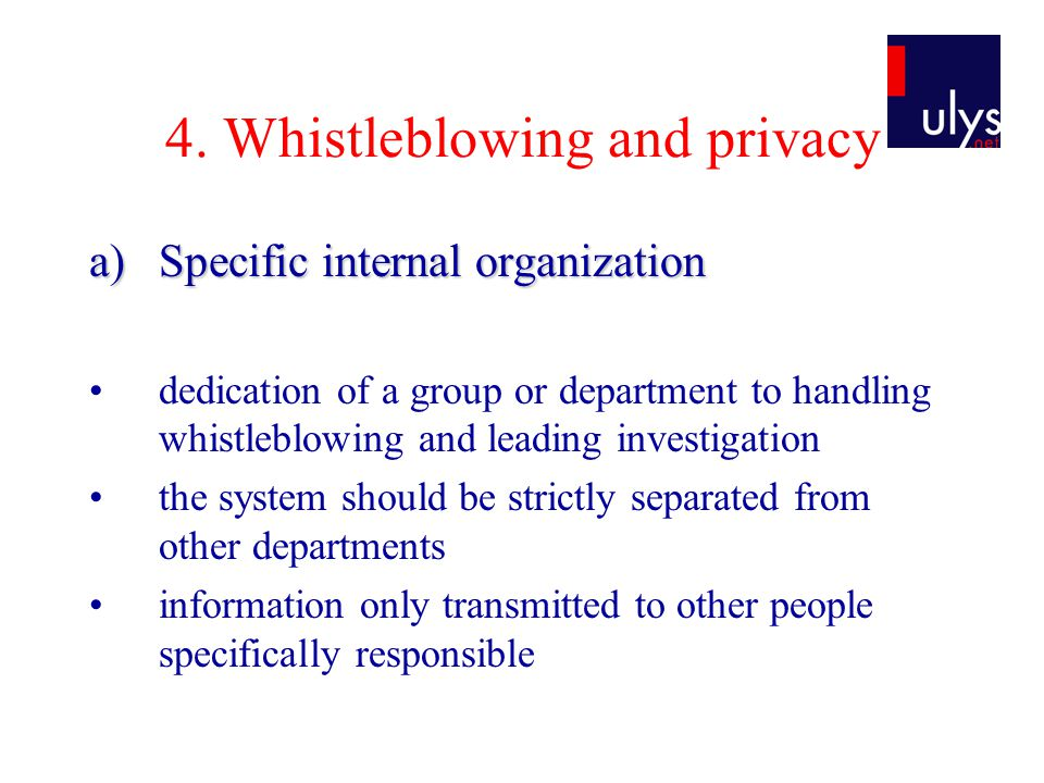 4. Whistleblowing and privacy a)Specific internal organization dedication of a group or department to handling whistleblowing and leading investigatio