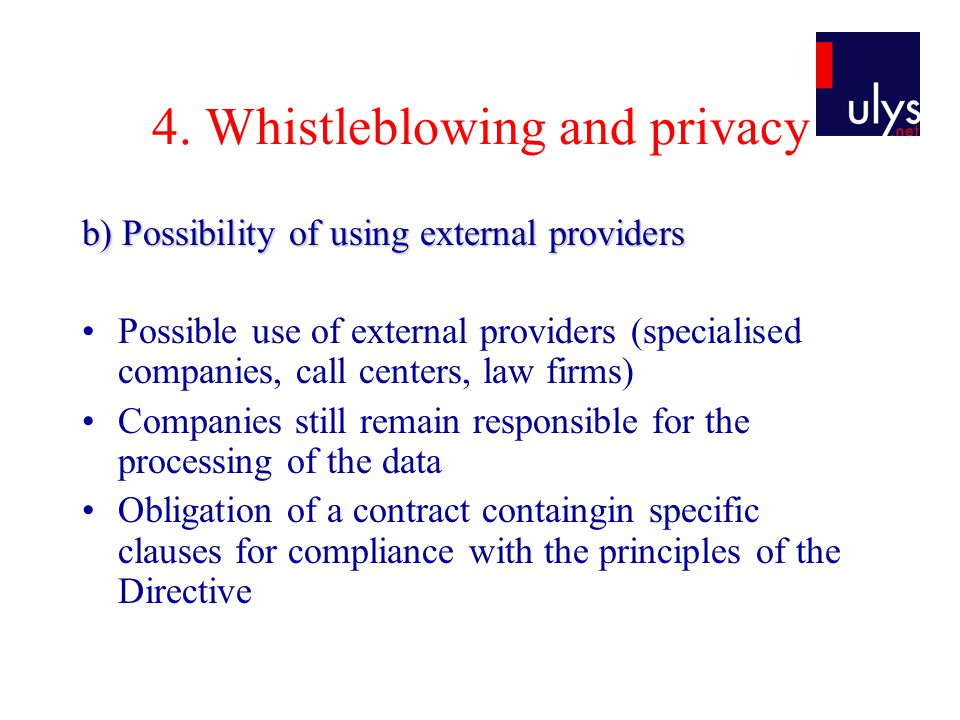 4. Whistleblowing and privacy b) Possibility of using external providers Possible use of external providers (specialised companies, call centers, law