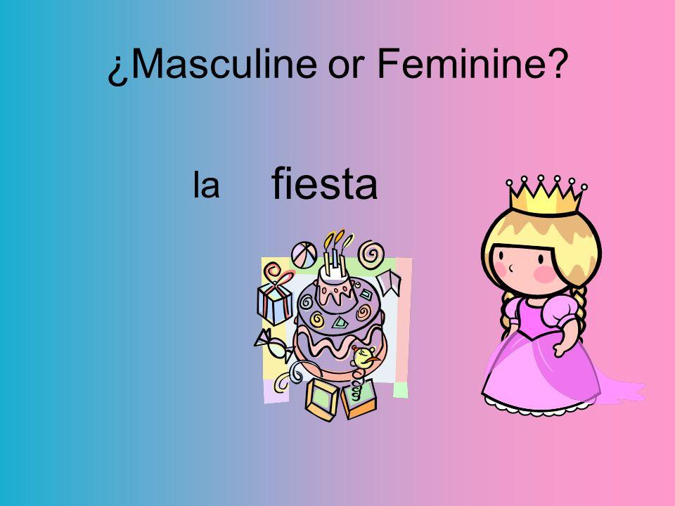 la fiesta ¿Masculine or Feminine?