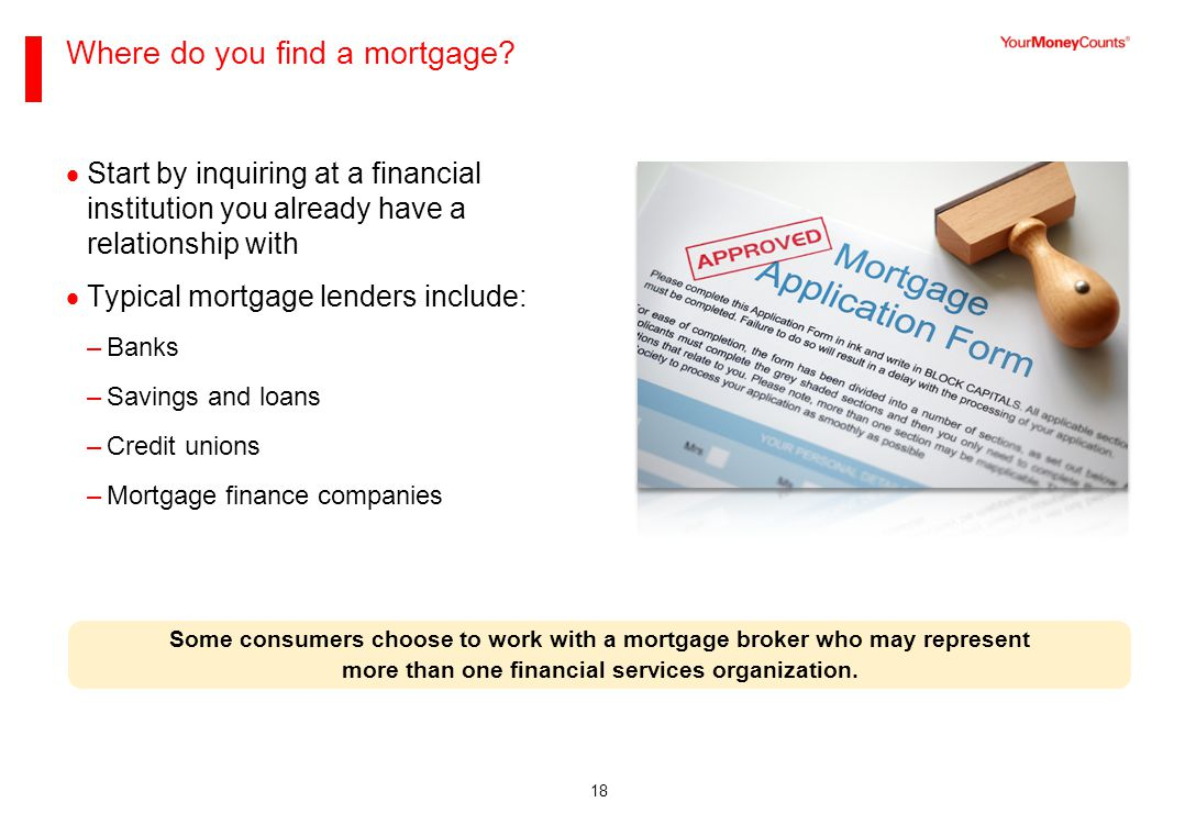 18 Where do you find a mortgage.