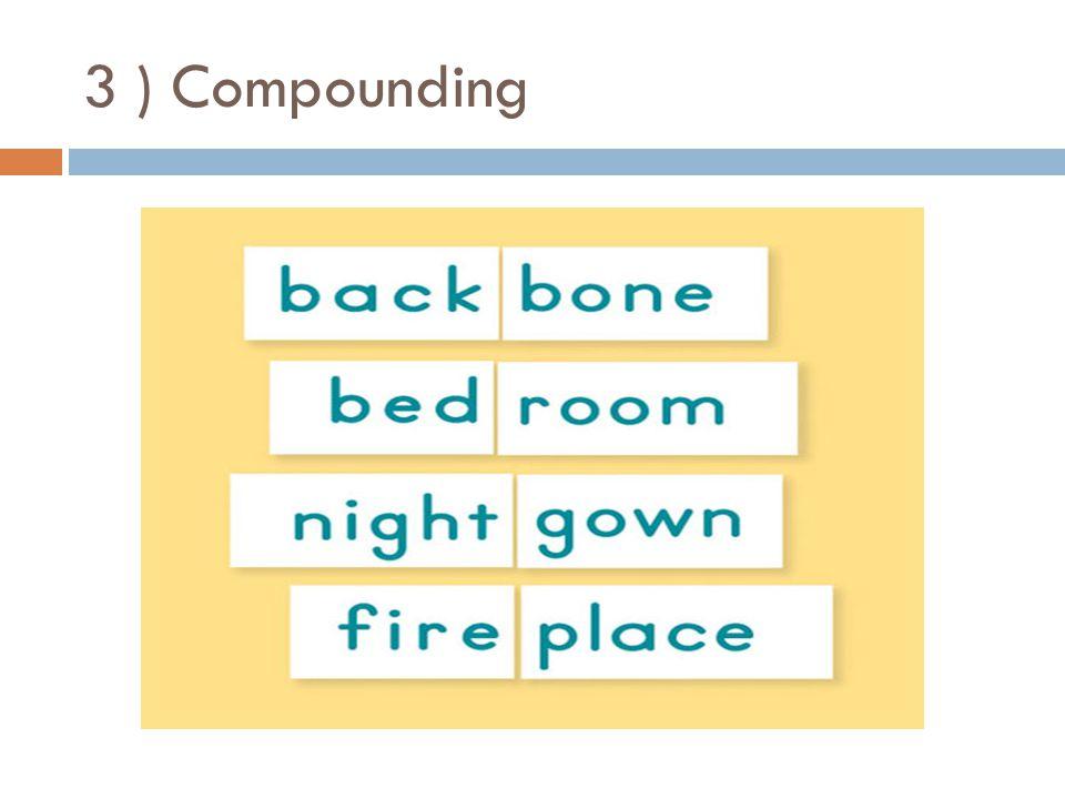 3 ) Compounding